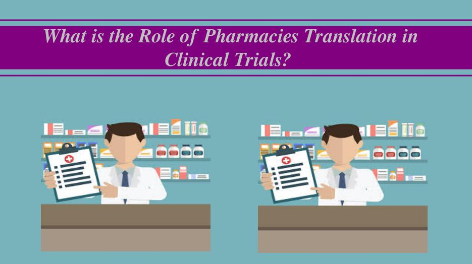 What is the Role of Pharmacies Translation in Clinical Trials?